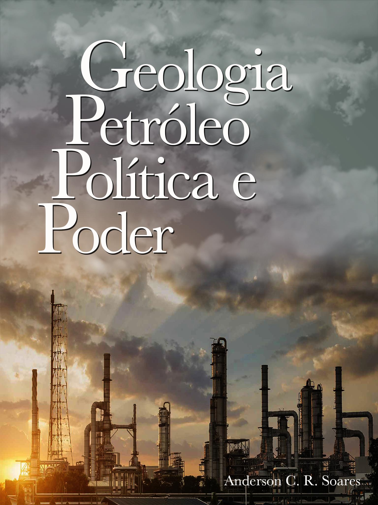 Geologia, Petróleo, Politica e Poder